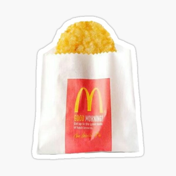 I am a McDonald's hash brown  Sticker