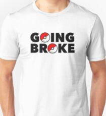 Going Broke Playing Pokemon GO T-Shirt
