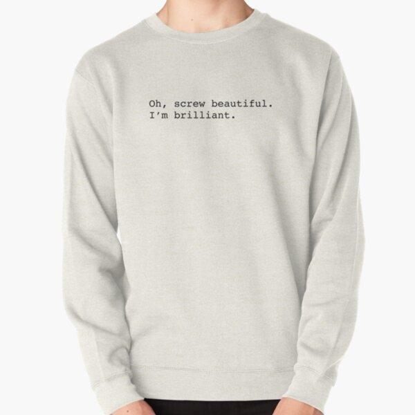 Screw beautiful Pullover Sweatshirt