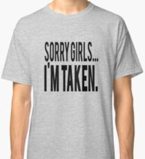 Sorry Girls Im Taken Classic T-Shirt