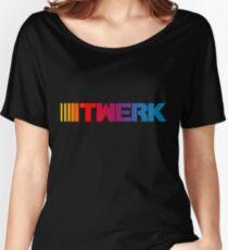 TWERK parody  Women's Relaxed Fit T-Shirt