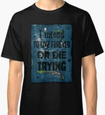 Die Trying Classic T-Shirt
