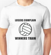 Volleyball Winners Train Loser Complain T-Shirt