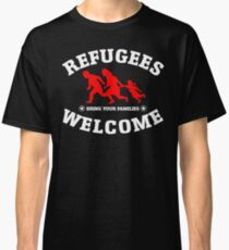 Refugees Welcome Bring Your Families Classic T-Shirt