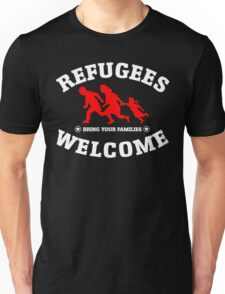 Refugees Welcome Bring Your Families Unisex T-Shirt