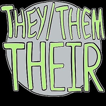 They Them Their (variant 1) by 1eleven