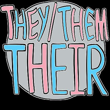 They Them Their (variant 4) by 1eleven
