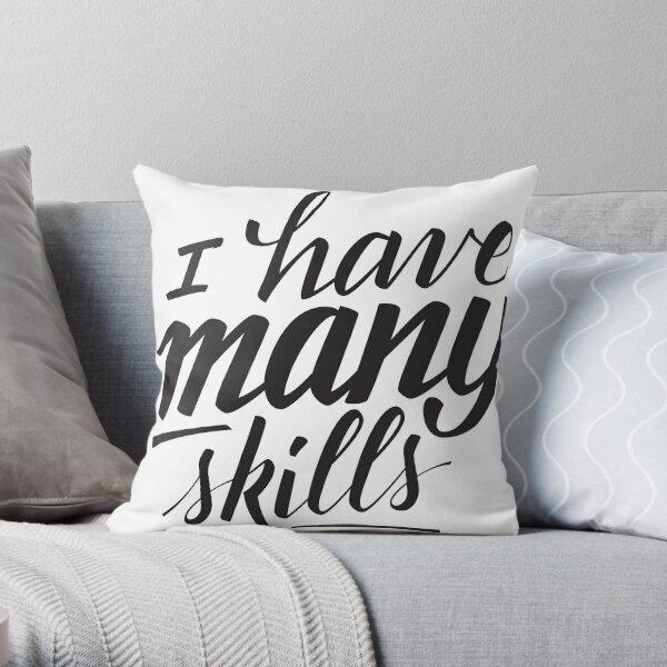 Xena: I have many skills Throw Pillow