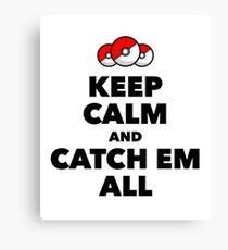 Pokemon GO - Keep Calm And Catch Em All Canvas Print
