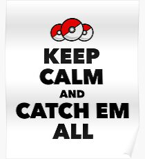 Pokemon GO - Keep Calm And Catch Em All Poster