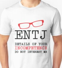 ENTJ - Details of Your Incompetence Do Not Interest Me Unisex T-Shirt