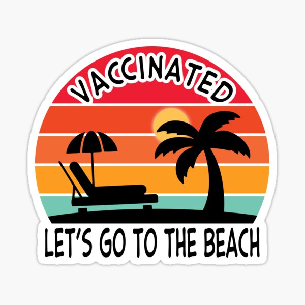 Vaccinated Let's Go To The Beach Funny Vaccination Gift Sticker