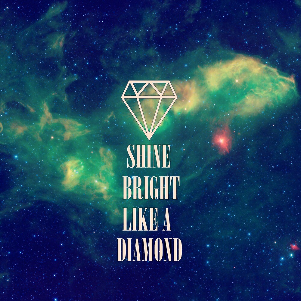 Quot Shine Bright Like A Diamond Quot By Hipsterapparel Redbubble