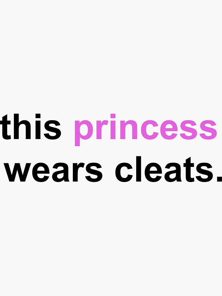 Soccer Saying- this princess wears cleats by isabellajm