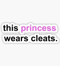 Soccer Saying- this princess wears cleats Sticker