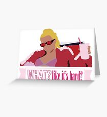 What? Like it's hard? Greeting Card