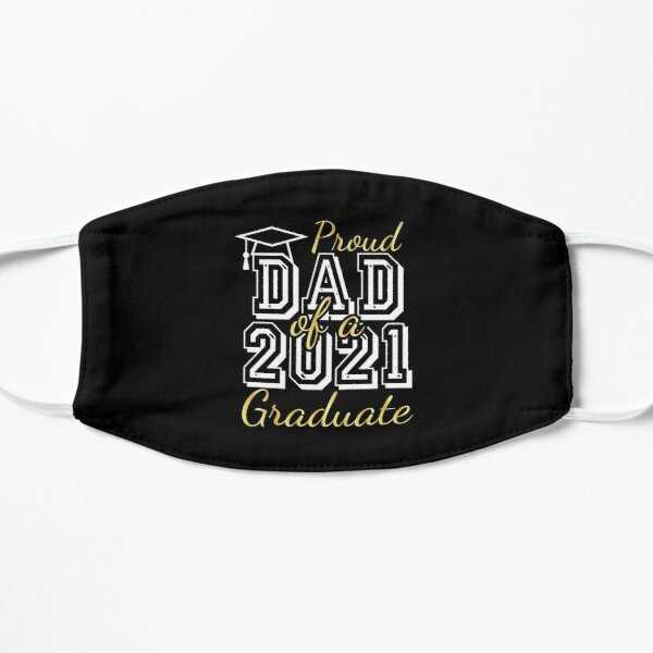 Proud Dad of a 2021 Graduate, Gift For Daughter and Son Fathers Day Flat Mask