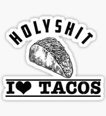 Holy Shit I Love Tacos  Sticker
