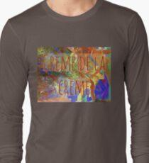 Crème de la crème best of the best Long Sleeve T-Shirt