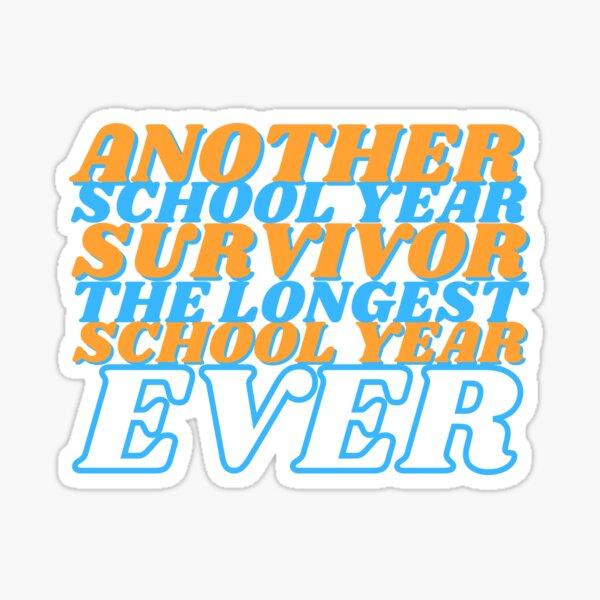Another School Year Survivor The Longest School Year Ever White Sticker