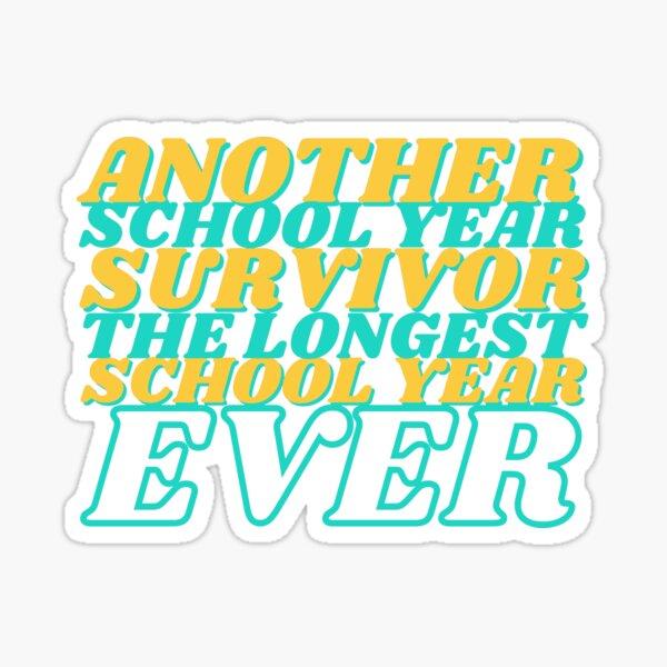 Another School Year Survivor The Longest School Year Ever Sticker