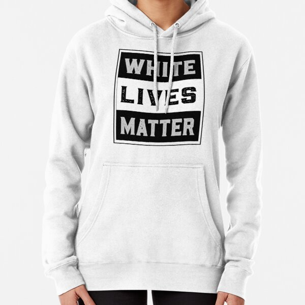 White Lives Matter - T-Shirt - Mixte Pullover Hoodie