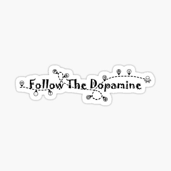 Follow The Dopamine Sticker