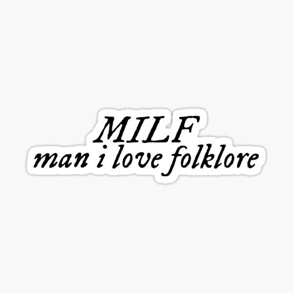MILF, man i love folklore Sticker