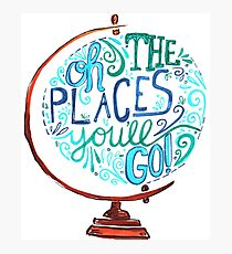 Oh The Places You'll Go - Vintage Typography Globe Photographic Print
