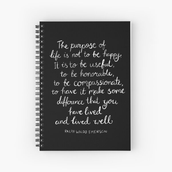 Inspirational Quote - Purpose of Life, Emerson White On Black Spiral Notebook
