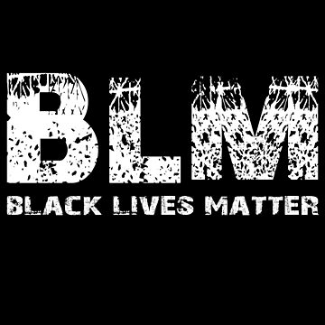 BLM Black Lives Matter W by ratherkool