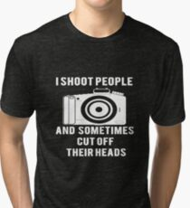 I Shoot People Funny Photographer Photography Tri-blend T-Shirt