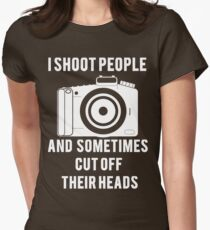 I Shoot People Funny Photographer Photography Women's Fitted T-Shirt