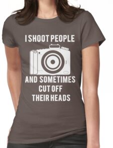 I Shoot People Funny Photographer Photography Womens Fitted T-Shirt