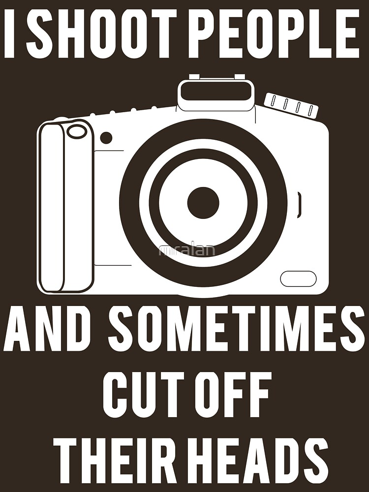 I Shoot People Funny Photographer Photography | Unisex T-Shirt