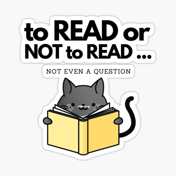To Read or Not to Read... Not even a question. Artemis the Black Tuexodo Cat Sticker