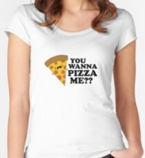 You Wanna Pizza Me Funny One Liner Women's Fitted Scoop T-Shirt