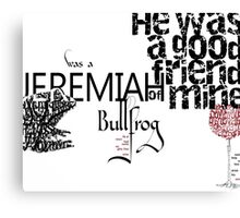 Jeremiah was a Bullfrog Typography Tribute Canvas Print