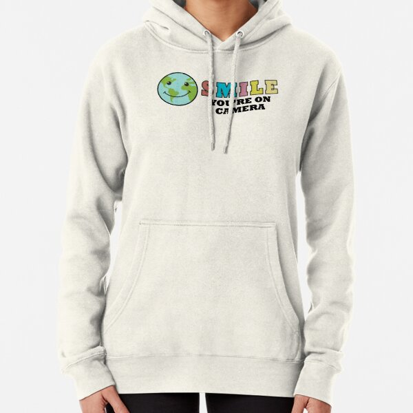 Smile You're On Camera , Happy Day, Earth Smile Pullover Hoodie