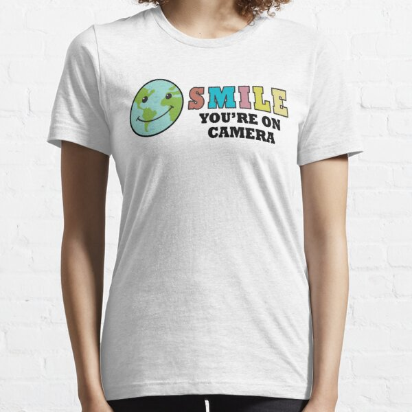 Smile You're On Camera , Happy Day, Earth Smile Essential T-Shirt