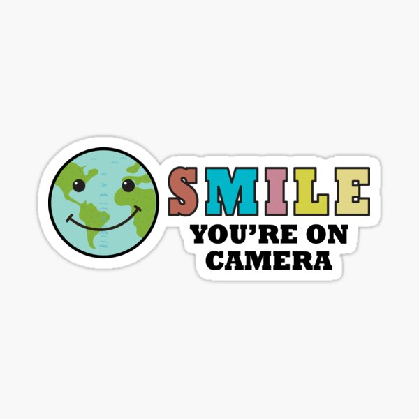 Smile You're On Camera , Happy Day, Earth Smile Sticker