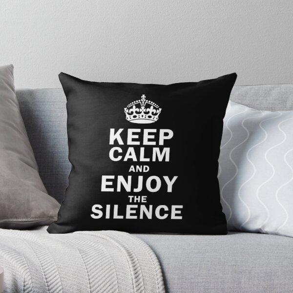KEEP THE SILENCE Throw Pillow