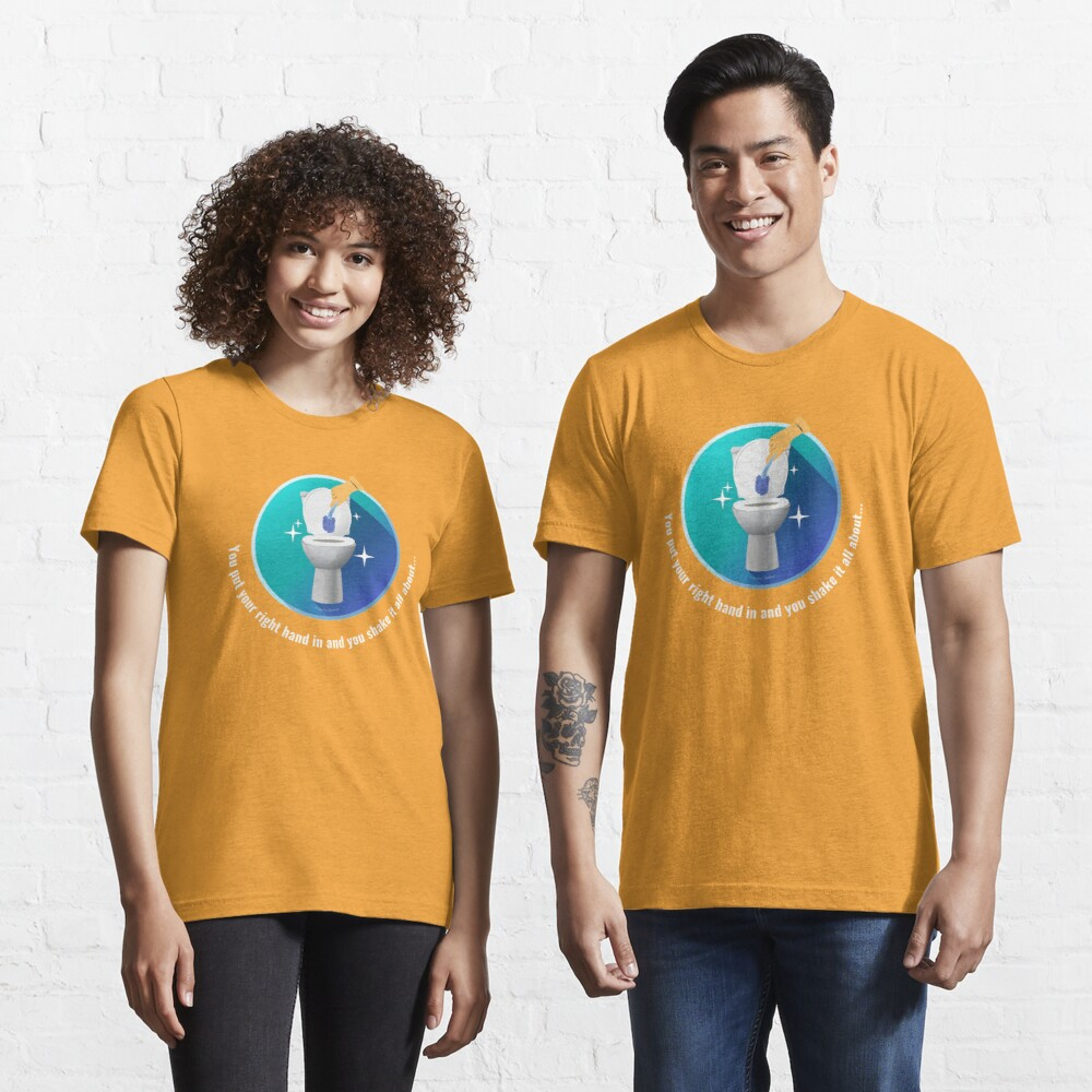 You Put Your Right Hand In And You Shake It All About Toilet Fun Essential T-Shirt