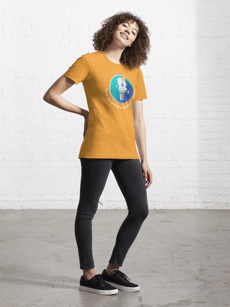 Alternate view of You Put Your Right Hand In And You Shake It All About Toilet Fun Essential T-Shirt