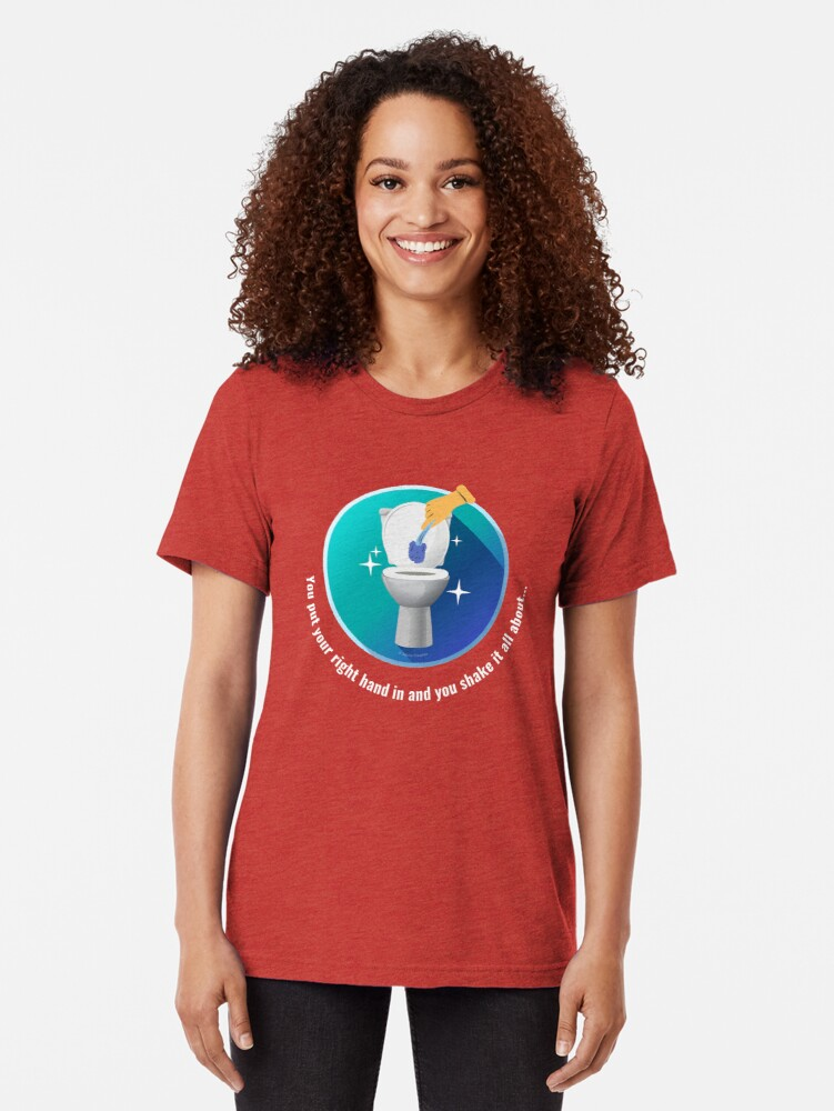 Alternate view of You Put Your Right Hand In And You Shake It All About Toilet Fun Tri-blend T-Shirt