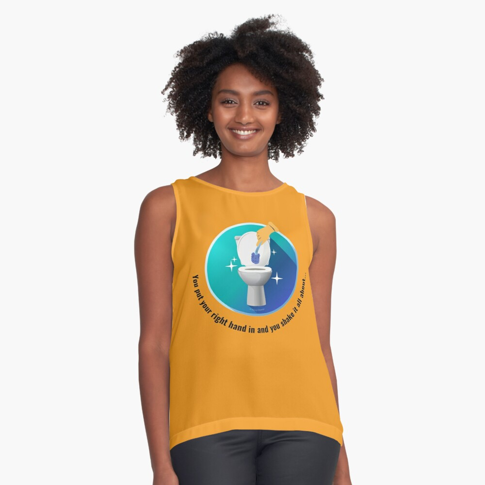 You Put Your Right Hand In And You Shake It All About Toilet Fun Sleeveless Top