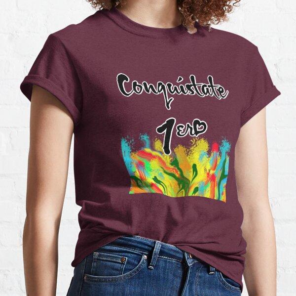 Conquistame Primero Camiseta clásica