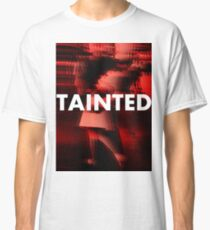Tainted Love Classic T-Shirt