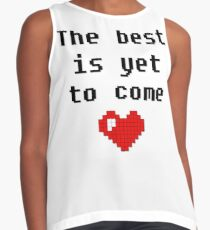 The best is yet to come  Contrast Tank
