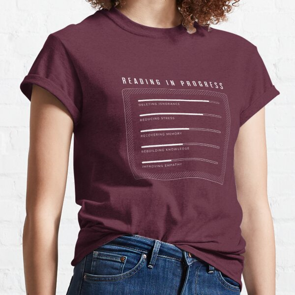 Reading in Progress (Burgundy Edition) Classic T-Shirt